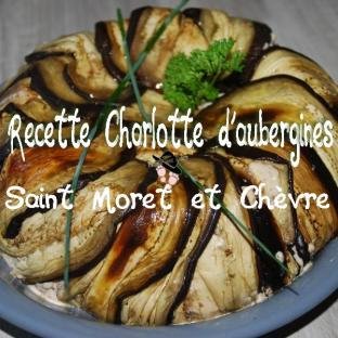 recette charlotte d'aubergines saint Môret et Chèvre