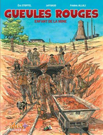 bande dessinée gueules rouges l'enfant de la mine par idées plus passions bd