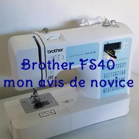 Brother FS 40 l'avis de Famille Tout à Dire de Novice