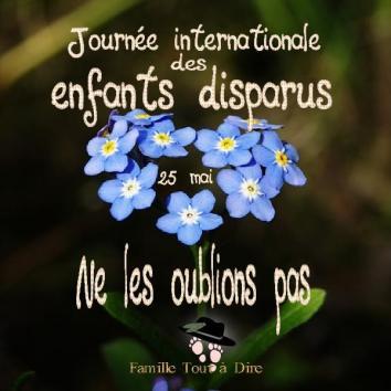 25 mai journée internationale des enfants disparus Famille Tout à Dire