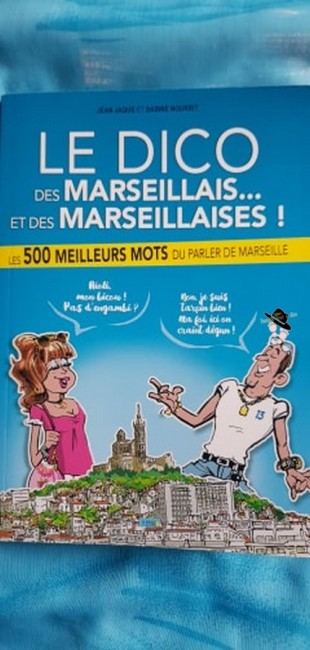Le dico des marseillais et des marseillaises Famille Tout à Dire
