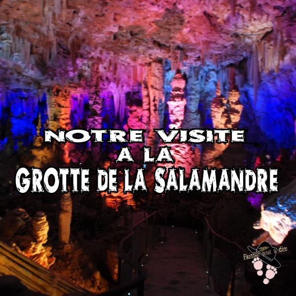 Notre visite à la grotte de la Salamandre Famille Tout à Dire