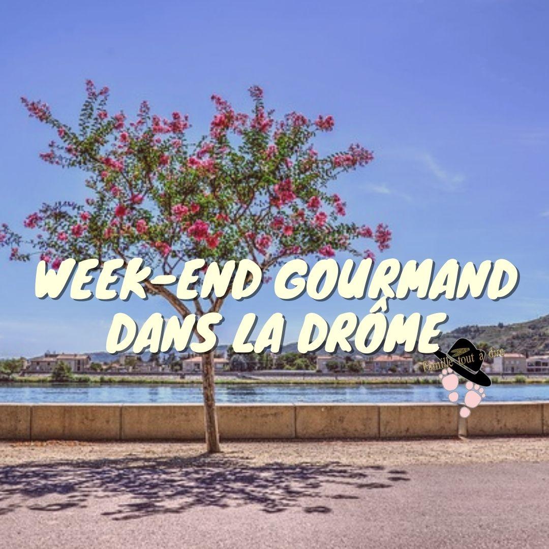week-end gourmand dans la drôme Famille Tout à Dire
